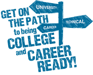 "Sign post with directions reading university, technical, and career. Text reads ""Get on the path to being college and career ready!"""